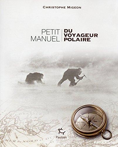 Christophe Migeon Petit manuel du voyageur polaire Couverture